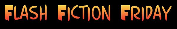 FlashFictionFriday