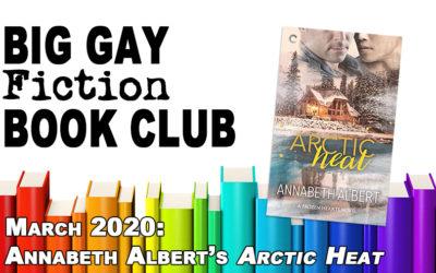 """Big Gay Fiction Book Club March 2020: """"Arctic Heat"""" by Annabeth Albert"""