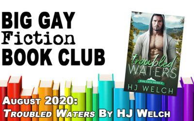 """Big Gay Fiction Book Club August 2020: """"Troubled Waters"""" by HJ Welch"""