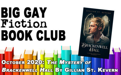 "Big Gay Fiction Book Club October 2020: ""The Mystery of Brackenwell Hall"" by Gillian St. Kevern"