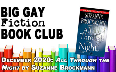 "Episode 277 – Big Gay Fiction Book Club December 2020: ""All Through the Night"" by Suzanne Brockmann"