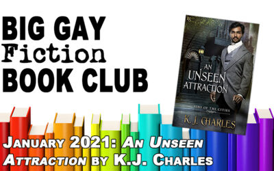 "Episode 285 – Big Gay Fiction Book Club January 2021: ""An Unseen Attraction"" by KJ Charles"