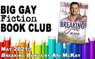 "Episode 312 – Big Gay Fiction Book Club May 2021: ""Breaking Bonds"" by Ari McKay"