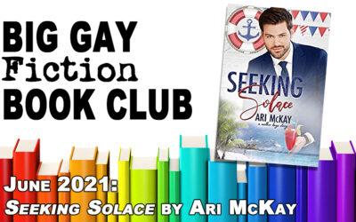 "Episode 318 – Big Gay Fiction Book Club June 2021: ""Seeking Solace"" by Ari McKay"