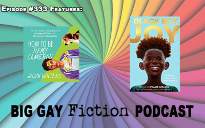 """Episode 333 – Author Julian Winters and Narrator Silas Whitaker Bring """"How to Be Remy Cameron"""" to Audio"""