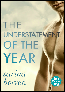 Understatement of the Year by Sarina Bowen