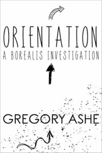 Orientation by Gregory Ashe