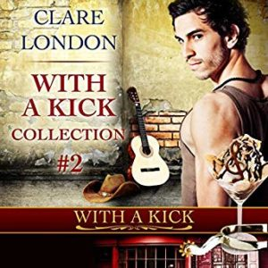 With a Kick Collection #2 by Clare London