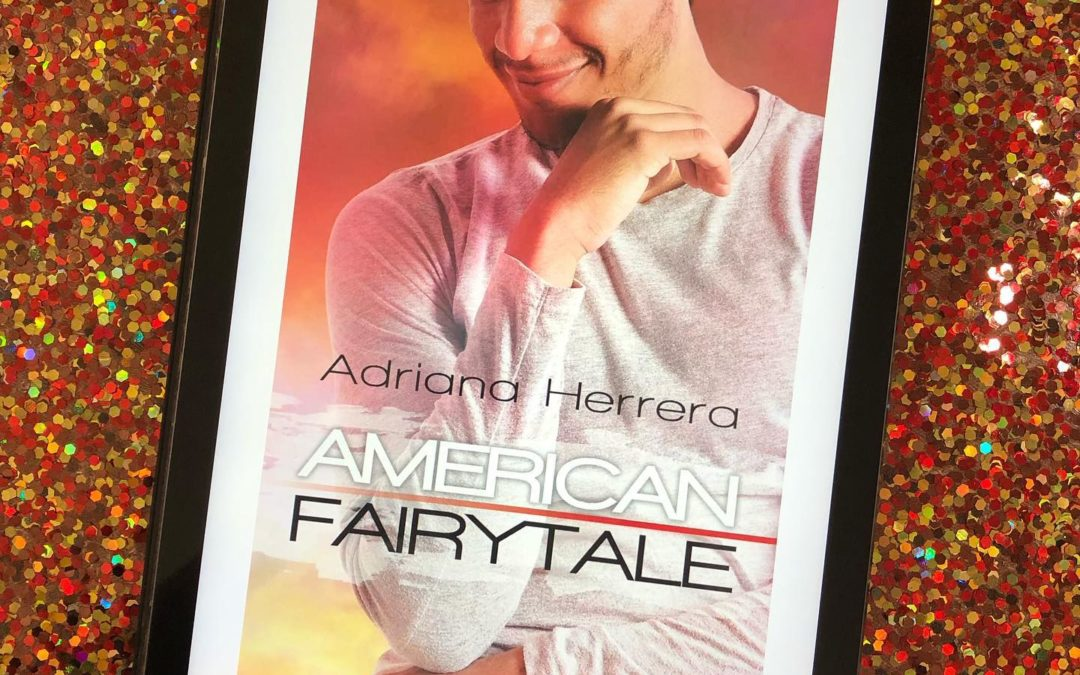 Quick Review: American Fairytale by Adriana Herrera