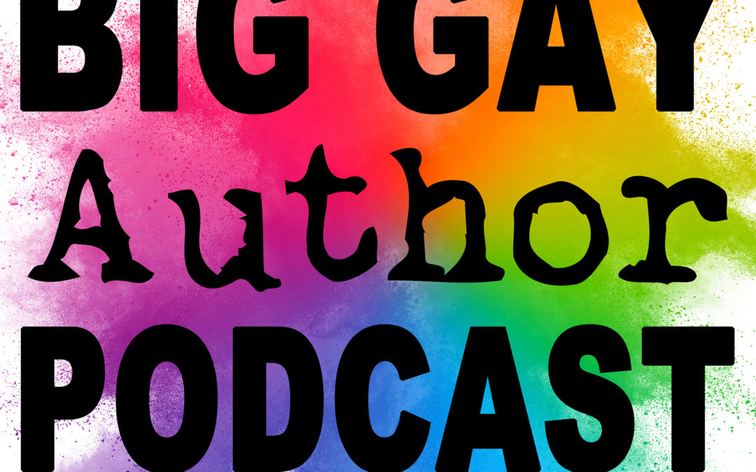 ANNOUNCING – The Big Gay Author Podcast!