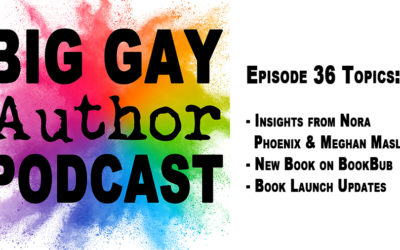 Advice From Nora Phoenix, Nick Thacker, and Meghan Maslow – Big Gay Author Podcast episode 36