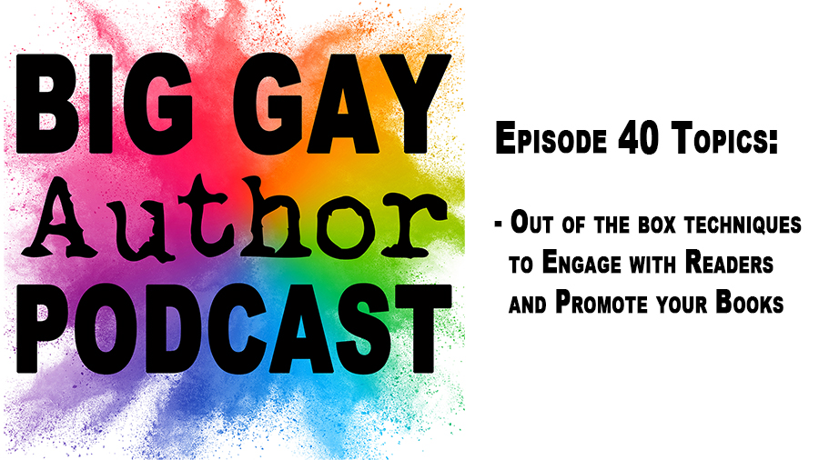 Reader Interaction – Big Gay Author Podcast episode 40