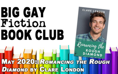 The Big Gay Fiction Book Club: Romancing the Rough Diamond by Clare London