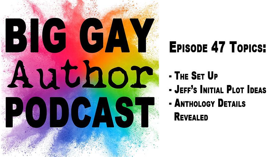 Romancing the Beat (Story Structure Part 1) – Big Gay Author Podcast episode 47