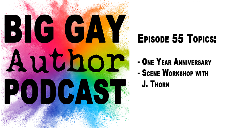 Supercharge Your Scene With J Thorn – Big Gay Author Podcast episode 55