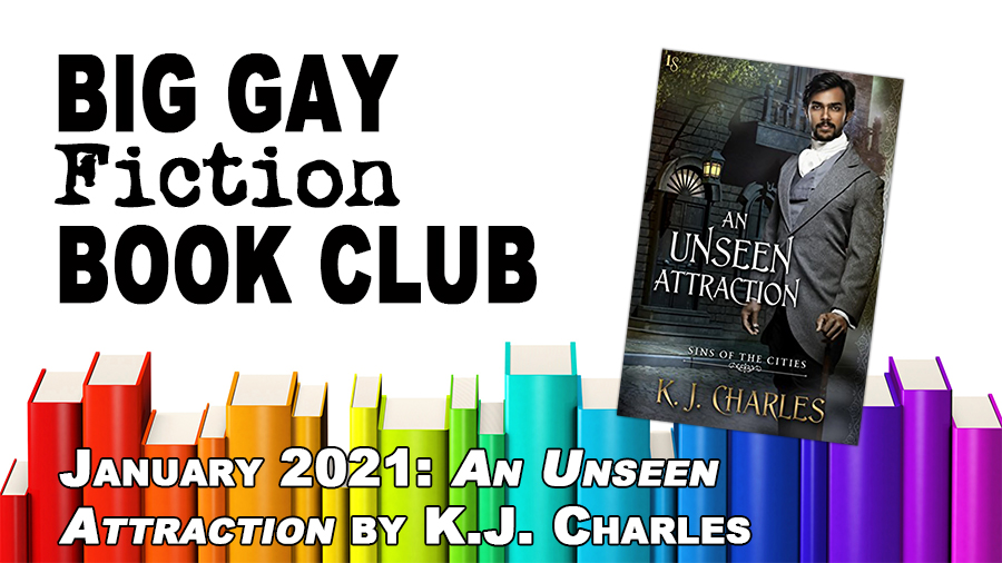 Big Gay Fiction Book Club: An Unseen Attraction by KJ Charles – BGFP episode 285