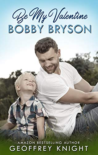 Quick Review: Be My Valentine Bobby Bryson by Geoffrey Knight