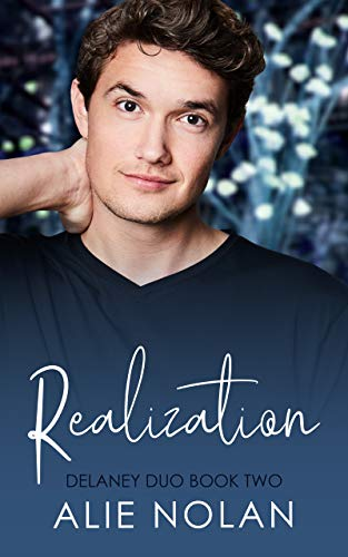 Quick Review: Realization (Delaney Duo Book 2) by Alie Nolan