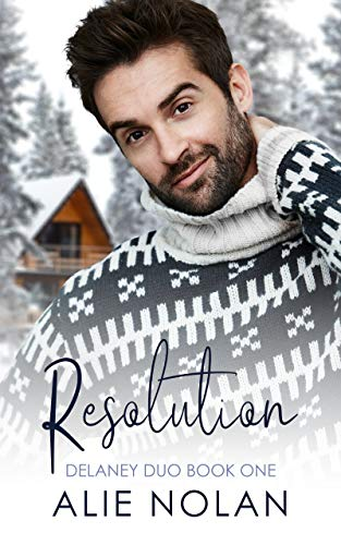 Quick Review: Resolution (Delaney Duo book 1) by Alie Nolan