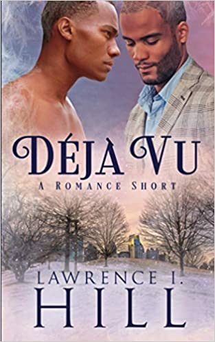 Quick Review: Déjà Vu by Lawrence I. Hill