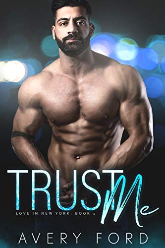 Quick Review: Trust Me (Love in New York Book 1)by Avery Ford