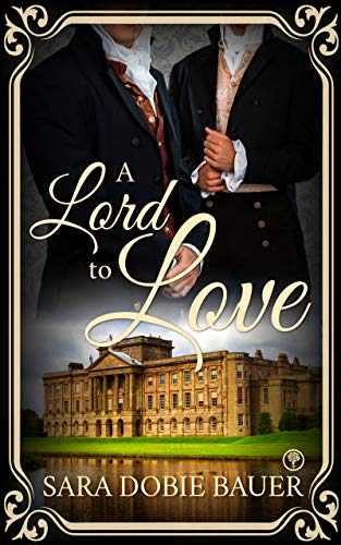 Quick Review: A Lord to Love by Sara Dobie Bauer